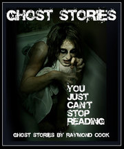 Ghost Stories You Just Can't Stop reading! eBook