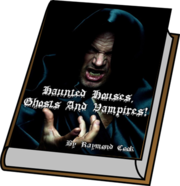 Haunted Houses,  Ghosts And Vampires! eBook